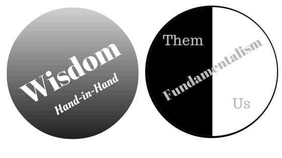 Wisdom vs Fundamentalism